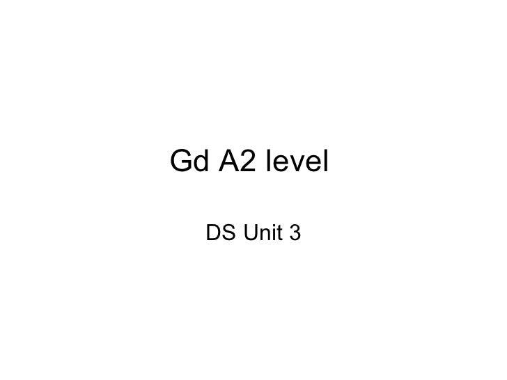 Gd A2 level  DS Unit 3