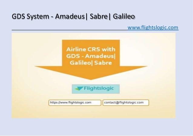 GDS System - Amadeus| Sabre| Galileo www.flightslogic.com