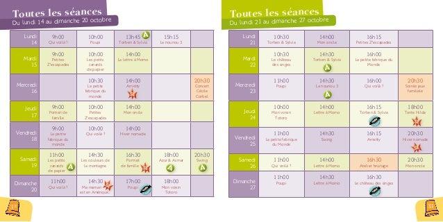 Toutes les séances Du lundi 28 au mardi 29 octobre Lundi 28 14h30 Les couleurs de la montagne 16h30 Torben & Sylvia Mardi ...