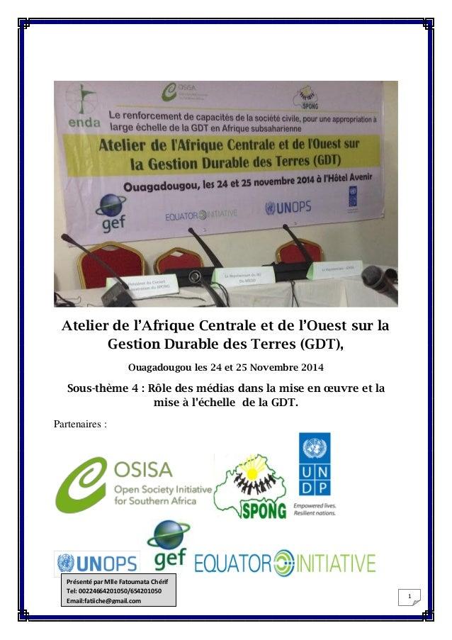 1 Atelier de l'Afrique Centrale et de l'Ouest sur la Gestion Durable des Terres (GDT), Ouagadougou les 24 et 25 Novembre 2...