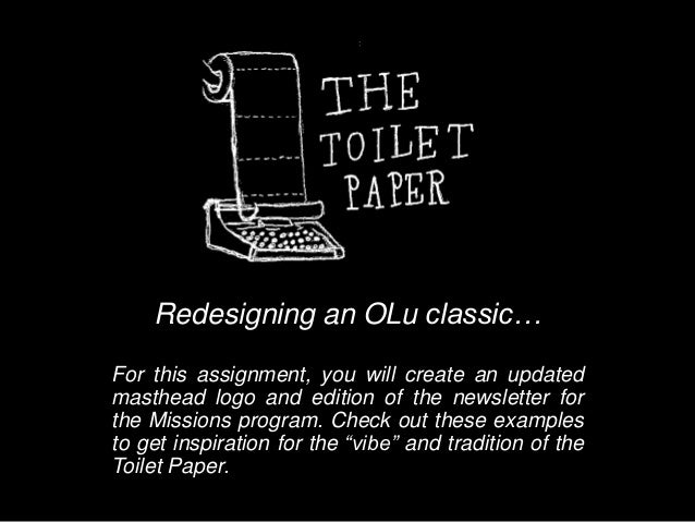 Redesigning an OLu classic… For this assignment, you will create an updated masthead logo and edition of the newsletter fo...