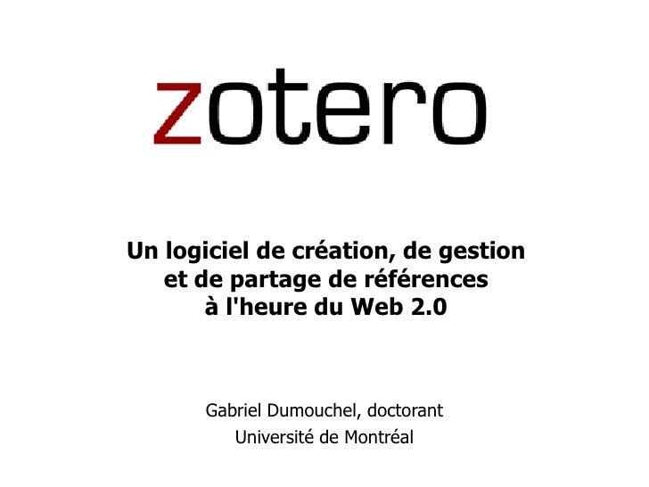 Zotero: Un logiciel de création, de gestion et de partage de références à l'heure du Web 2.0