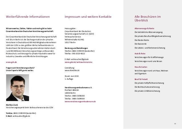 15 Impressum und weitere Kontakte Herausgeber: Gesamtverband der Deutschen Versicherungswirtschaft e.V. (GDV) Verbraucher...