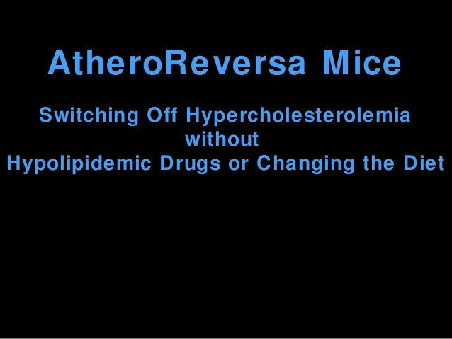 AtheroReversa Mice Switching Off Hypercholesterolemia without Hypolipidemic Drugs or Changing the Diet