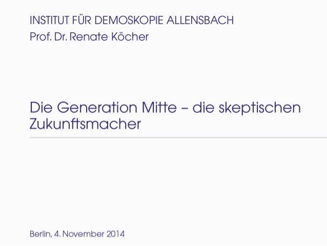 Die Generation Mitte - die skeptischen Zukunftsmacher