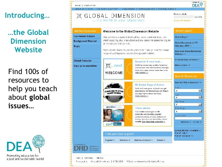 Introducing…  …the Global Dimension Website Find 100s of resources to help you teach about  global issues …