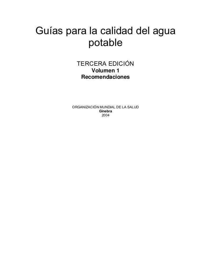 Guías para la calidad del agua           potable         TERCERA EDICIÓN              Volumen 1           Recomendaciones ...
