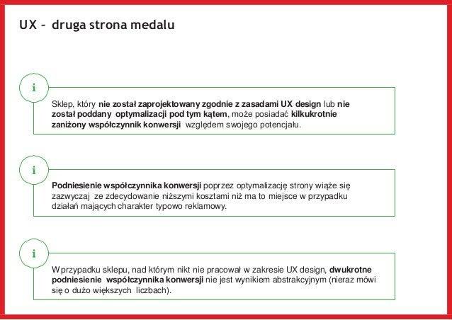 UX – druga strona medalu Sklep, który nie został zaprojektowany zgodnie z zasadami UX design lub nie został poddany optyma...