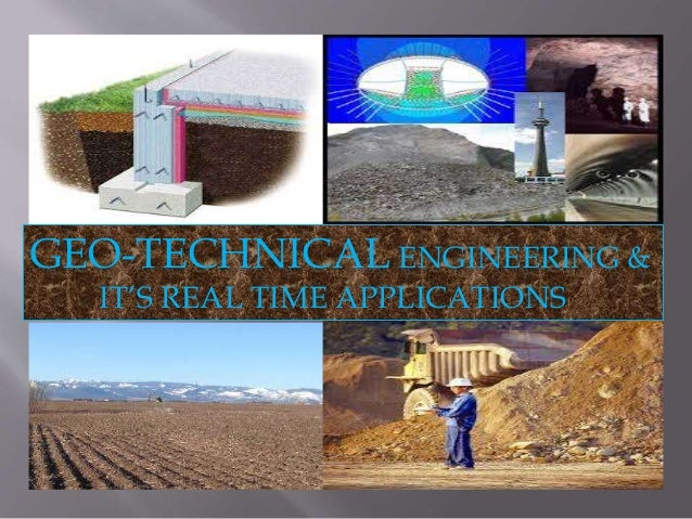 GEO-TECHNICAL ENGINEERING &  IT'S REAL TIME APPLICATIONS