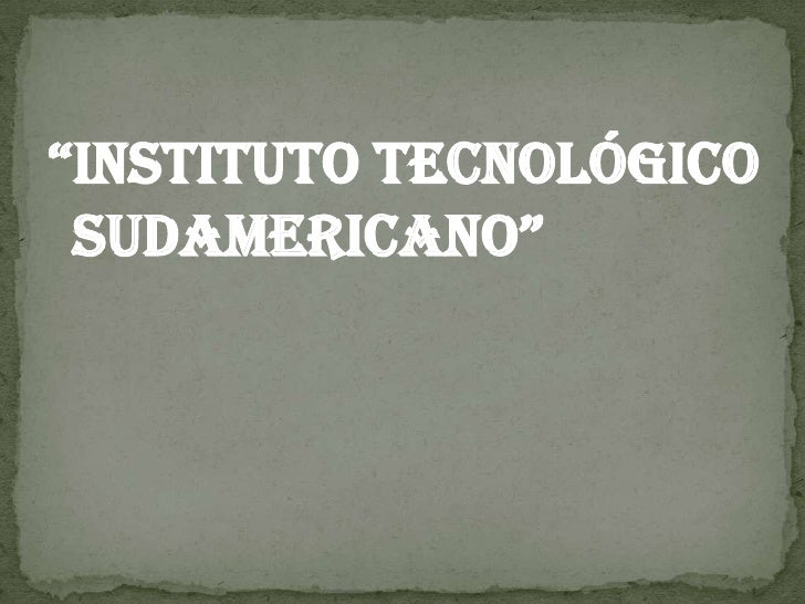 """""""Instituto Tecnológico Sudamericano""""<br />"""