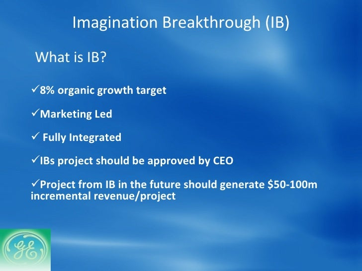 ges imagination breakthrough the evo project Imagination breakthroughs : the evo projectimagination at workoverviewge's organisational life-cyclewhat were immelt's goalsge's organisation structure.
