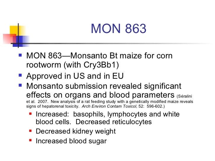 MON 863 <ul><li>MON 863—Monsanto Bt maize for corn rootworm (with Cry3Bb1) </li></ul><ul><li>Approved in US and in EU </li...