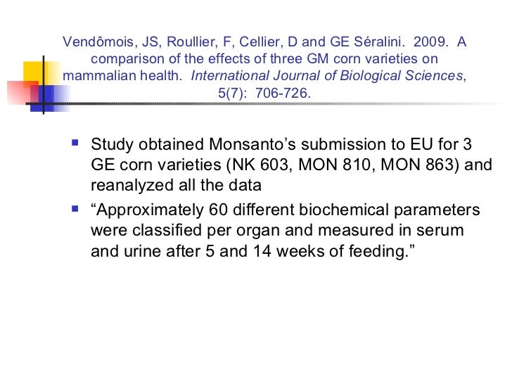 Vendômois, JS, Roullier, F, Cellier, D and GE Séralini.  2009.  A comparison of the effects of three GM corn varieties on ...
