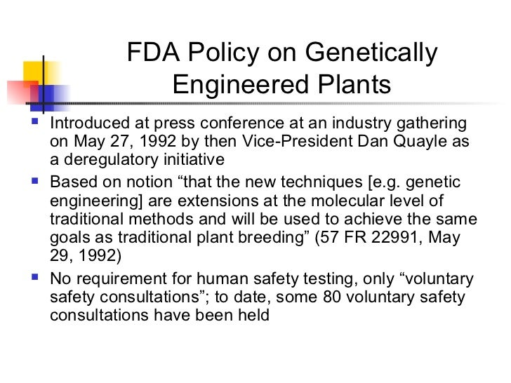FDA Policy on Genetically Engineered Plants <ul><li>Introduced at press conference at an industry gathering on May 27, 199...