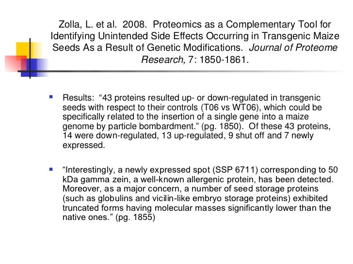 Zolla, L. et al.  2008.  Proteomics as a Complementary Tool for Identifying Unintended Side Effects Occurring in Transgeni...