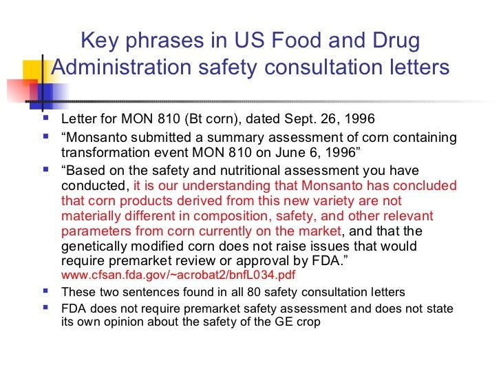 Key phrases in US Food and Drug Administration safety consultation letters <ul><li>Letter for MON 810 (Bt corn), dated Sep...