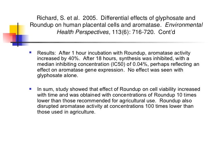 Richard, S. et al.  2005.  Differential effects of glyphosate and Roundup on human placental cells and aromatase.  Environ...