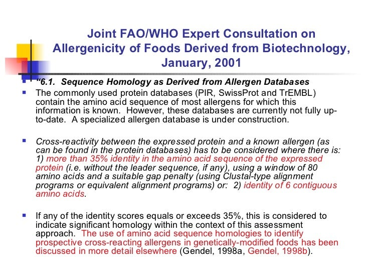 """Joint FAO/WHO Expert Consultation on Allergenicity of Foods Derived from Biotechnology, January, 2001 <ul><li>"""" 6.1.  Sequ..."""
