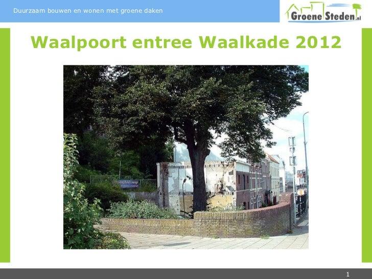 Waalpoort entree Waalkade 2012