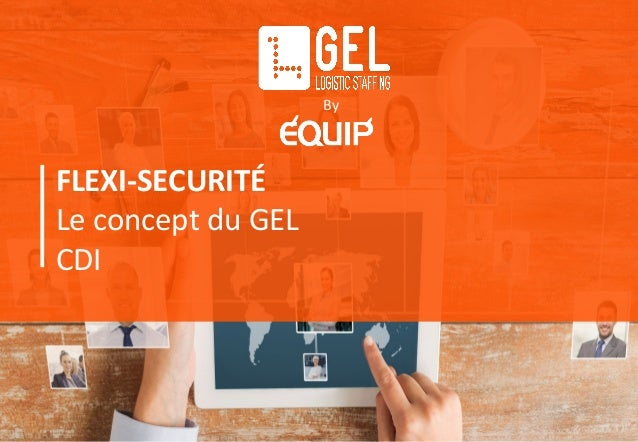 FLEXI-SECURITÉ Le concept du GEL CDI By
