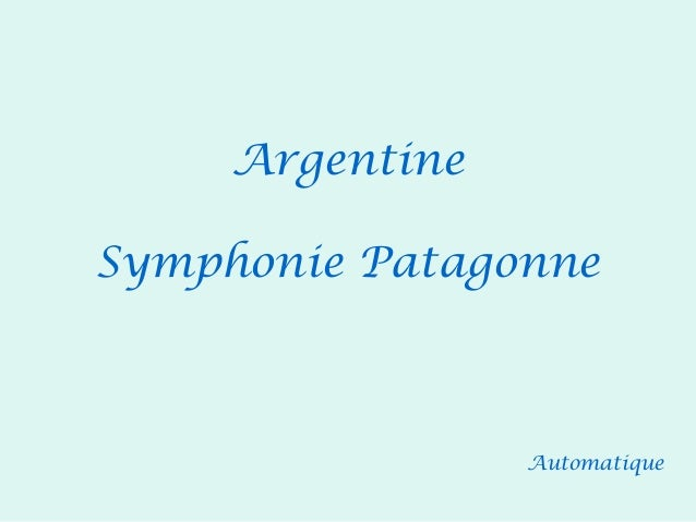 AutomatiqueArgentineSymphonie Patagonne