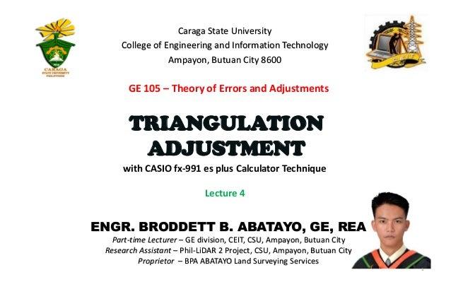 Ge 105 lecture 4 (TRIANGULATION ADJUSTMENT) by: Broddett B  Abatayo