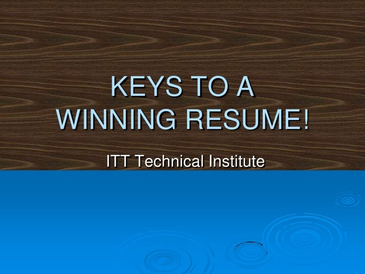 KEYS TO A WINNING RESUME!<br />ITT Technical Institute<br />