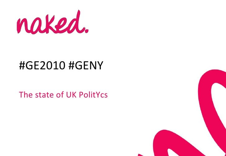 #GE2010 #GENY<br />The state of UK PolitYcs<br />