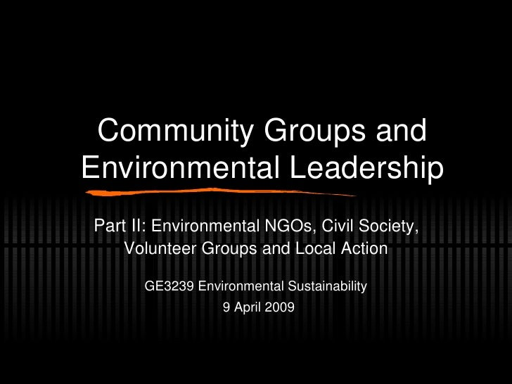 Community Groups and Environmental Leadership Part II:  Environmental NGOs, Civil Society,  Volunteer Groups and Local Act...