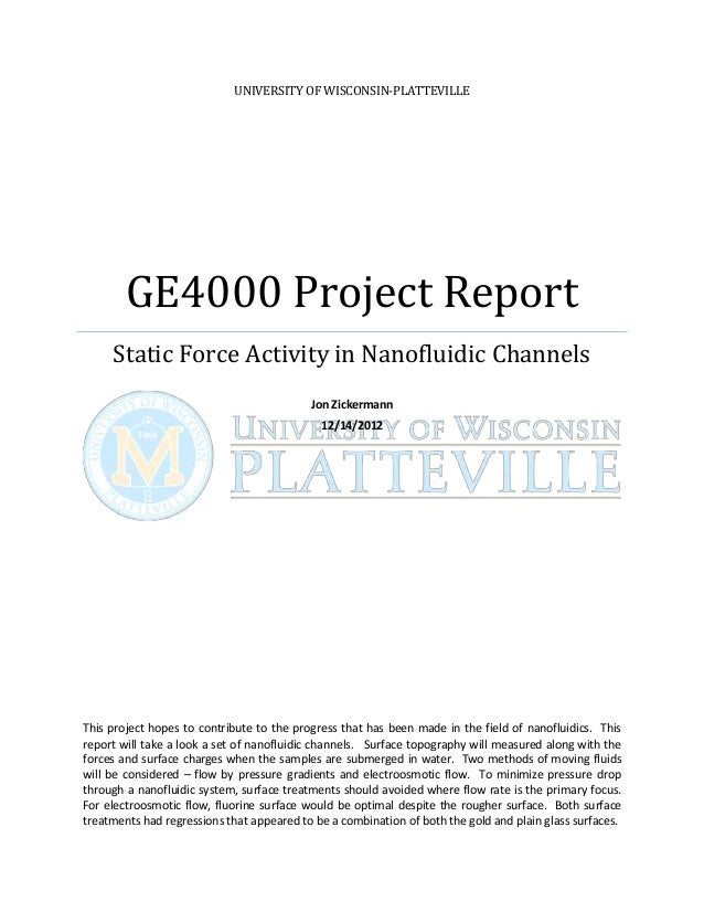 UNIVERSITY OF WISCONSIN-PLATTEVILLE        GE4000 Project Report     Static Force Activity in Nanofluidic Channels        ...