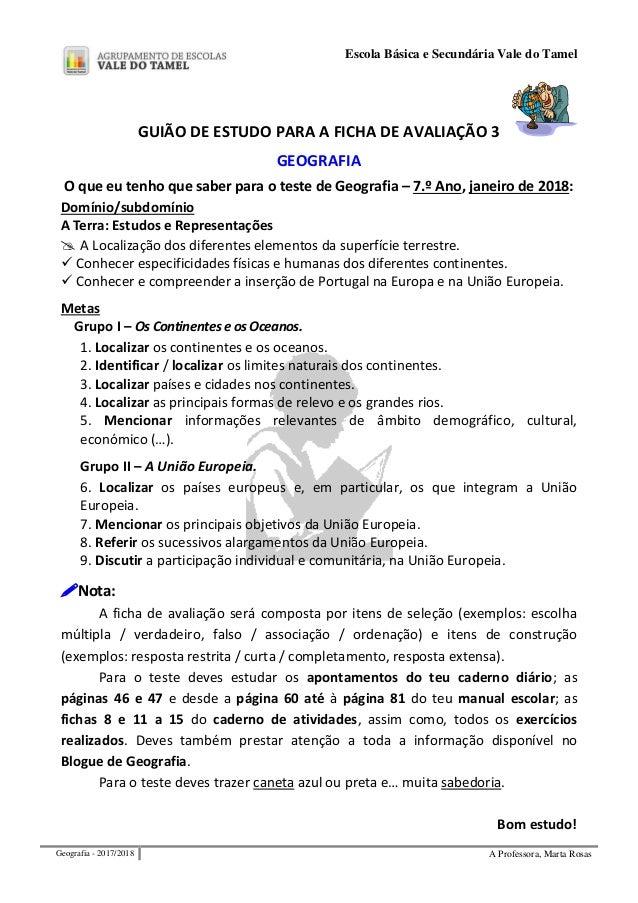 Escola Básica e Secundária Vale do Tamel Geografia - 2017/2018 A Professora, Marta Rosas GUIÃO DE ESTUDO PARA A FICHA DE A...
