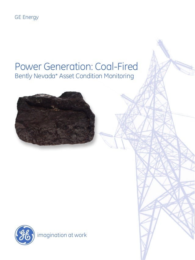 GE Energy  Power Generation: Coal-Fired Bently Nevada* Asset Condition Monitoring
