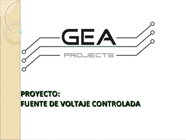 PROYECTO:PROYECTO: FUENTE DE VOLTAJE CONTROLADAFUENTE DE VOLTAJE CONTROLADA