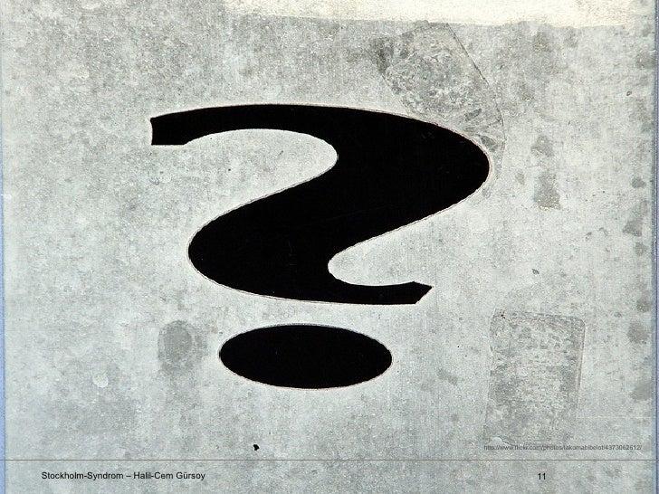 http://www.flickr.com/photos/takomabibelot/4373062612/Stockholm-Syndrom – Halil-Cem Gürsoy                     11