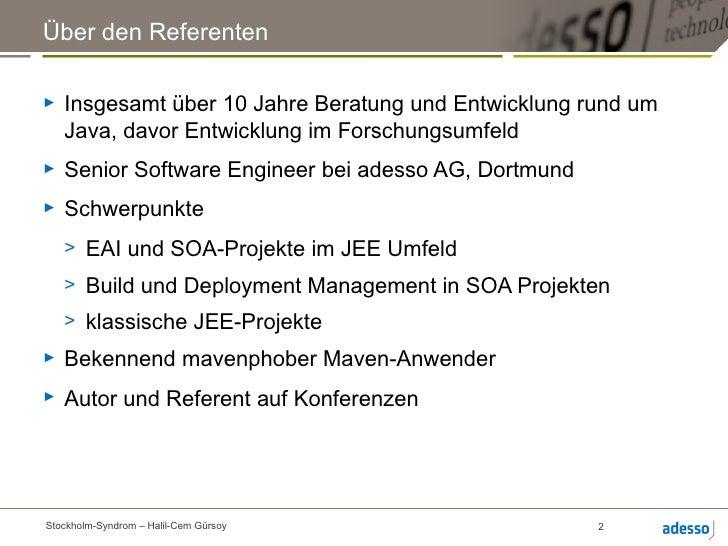 Über den Referenten►   Insgesamt über 10 Jahre Beratung und Entwicklung rund um    Java, davor Entwicklung im Forschungsum...