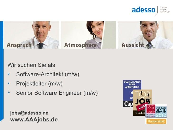 Wir suchen Sie als     Software-Architekt (m/w)     Projektleiter (m/w)     Senior Software Engineer (m/w)    jobs@ades...