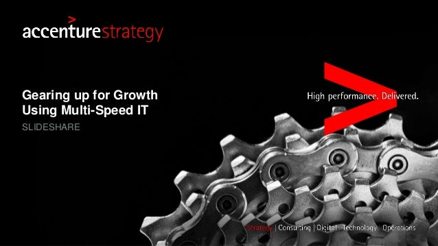 Gearing up for Growth Using Multi-Speed IT SLIDESHARE