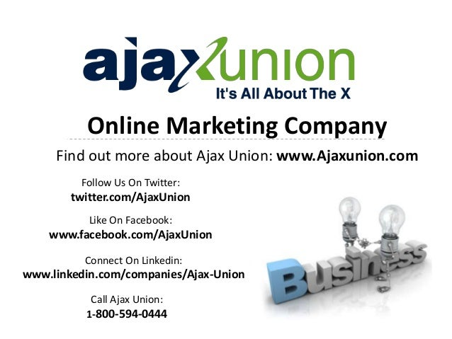 Online Marketing Company Find out more about Ajax Union: www.Ajaxunion.com Follow Us On Twitter: twitter.com/AjaxUnion Lik...