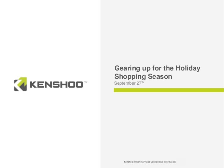 Gearing up for the HolidayShopping SeasonSeptember 27th                   1