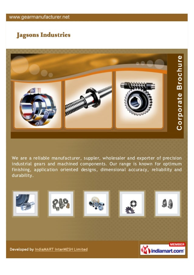 We are a reliable manufacturer, suppler, wholesaler and exporter of precisionindustrial gears and machined components. Our...