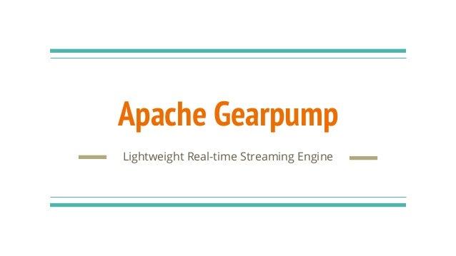 Apache Gearpump Lightweight Real-time Streaming Engine