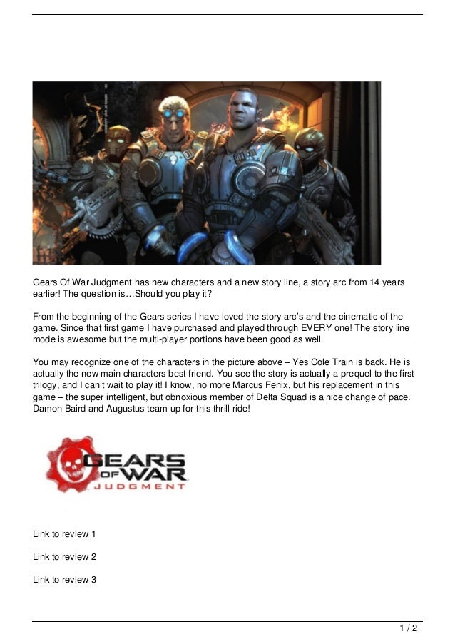 Gears Of War Judgment has new characters and a new story line, a story arc from 14 yearsearlier! The question is…Should yo...