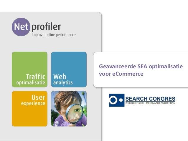 Geavanceerde SEA optimalisatie voor eCommerce Bureaupresentatie [Naam Bedrijf]1