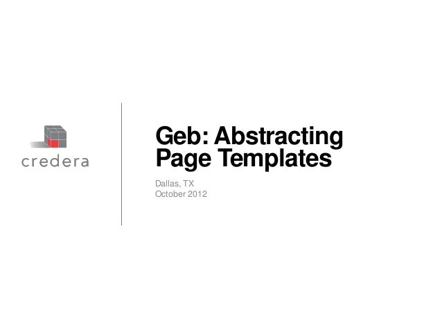 Geb: AbstractingPage TemplatesDallas, TXOctober 2012Discussion document – Strictly Confidential & Proprietary
