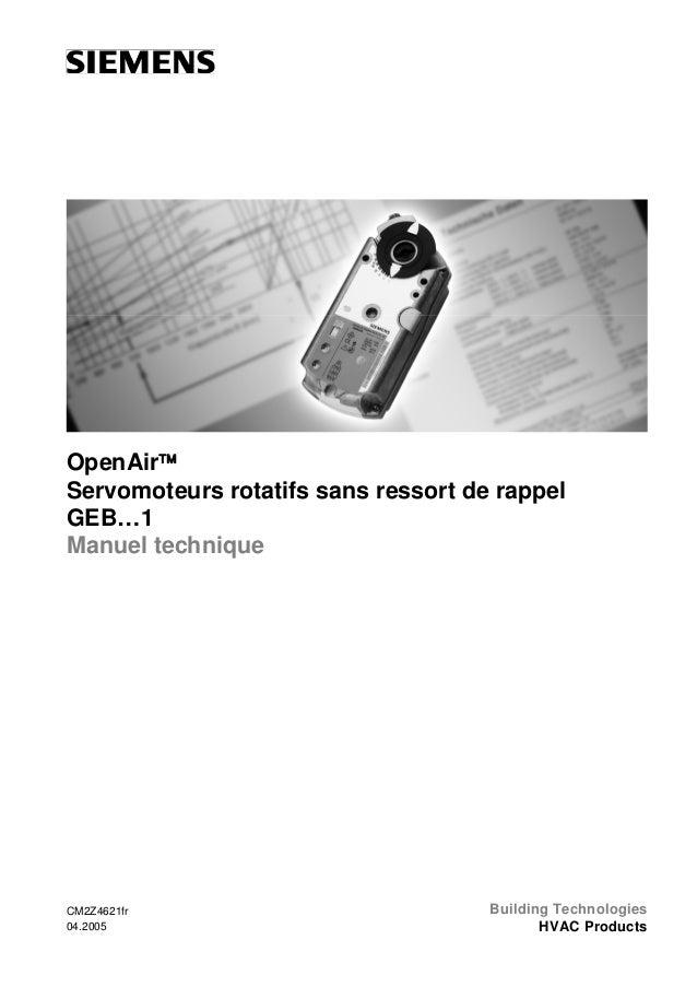 OpenAir™ Servomoteurs rotatifs sans ressort de rappel GEB…1 Manuel technique  CM2Z4621fr 04.2005  Building Technologies HV...
