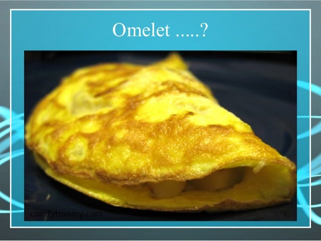 Omelet .....?