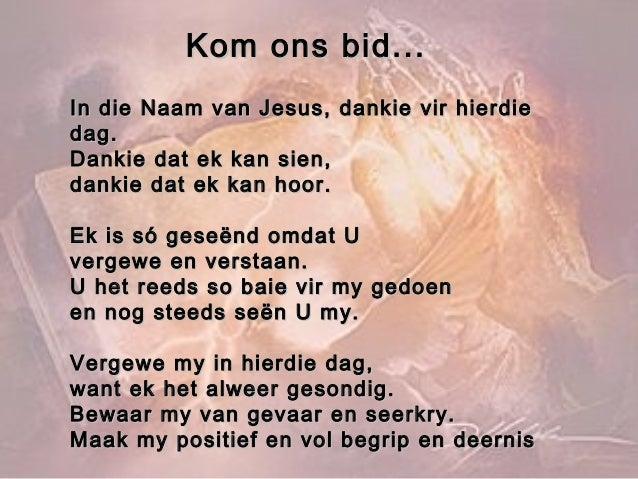 Kom ons bid...Kom ons bid... In die Naam van Jesus, dankie vir hierdieIn die Naam van Jesus, dankie vir hierdie dag.dag. D...