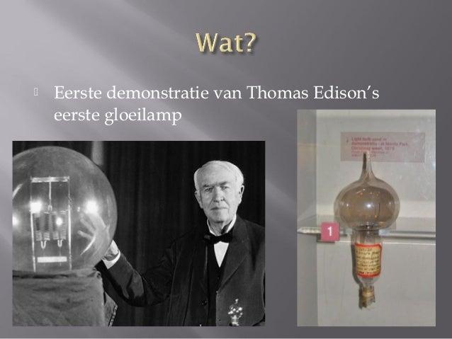    Eerste demonstratie van Thomas Edison's    eerste gloeilamp