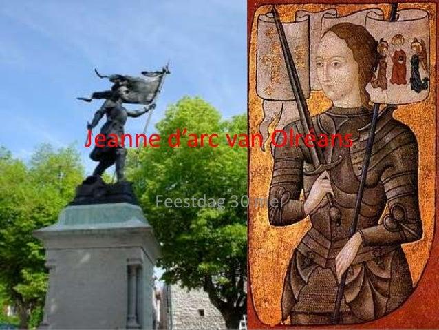 Jeanne d'arc van Olréans      Feestdag 30 mei