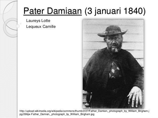 Pater Damiaan (3 januari 1840)  Laureys Lotte  Lequeux Camille  http://upload.wikimedia.org/wikipedia/commons/thumb/2/27/F...